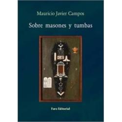 Sobre masones y tumbas. La historia masónica y el semanario Luz y Verdad a principios del siglo XX.