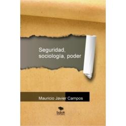 Seguridad, sociología, poder. Bubok Editorial, Argentina (2014). ISBN: 978-987-05-5210-9.