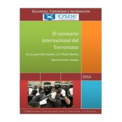 El escenario internacional del Terrorismo: De las guerrillas locales a la Yihad islámica. 2016. CISDE - Campus Internacional para la Seguridad y la Defensa (Sevilla, España)