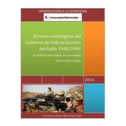 Errores estratégicos del Gobierno de Irak en la crisis del Golfo 1990/1991. 2016. Universidad Maimónides.