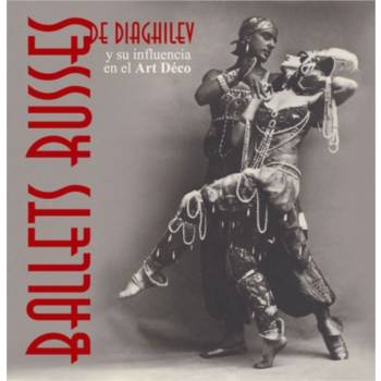 Ballets Russes de Diaghilev y su influencia en el Art Déco